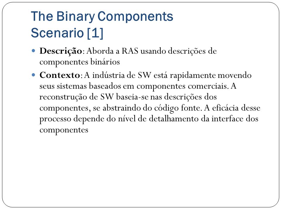The Binary Components Scenario [1]